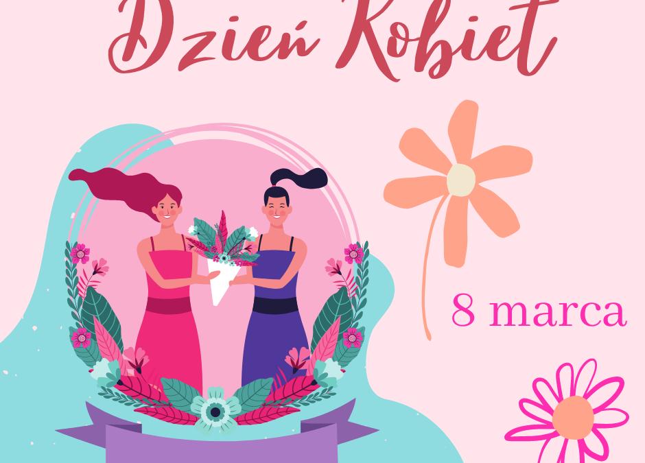 8 marca – Dzień Kobiet!