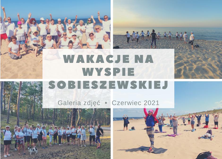 Fotorelacja z wakacji w Sobieszewie – czerwiec 2021